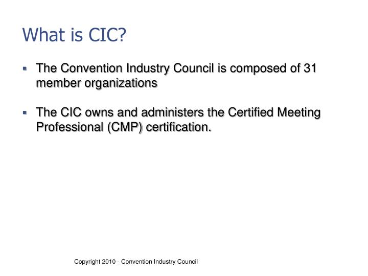What is CIC?