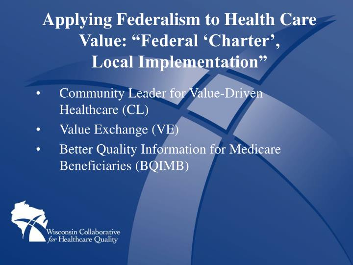 """Applying Federalism to Health Care Value: """"Federal 'Charter',"""