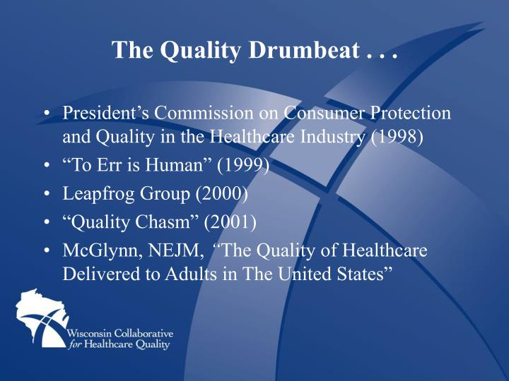 The Quality Drumbeat . . .