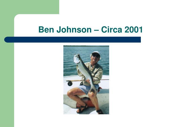 Ben Johnson – Circa 2001