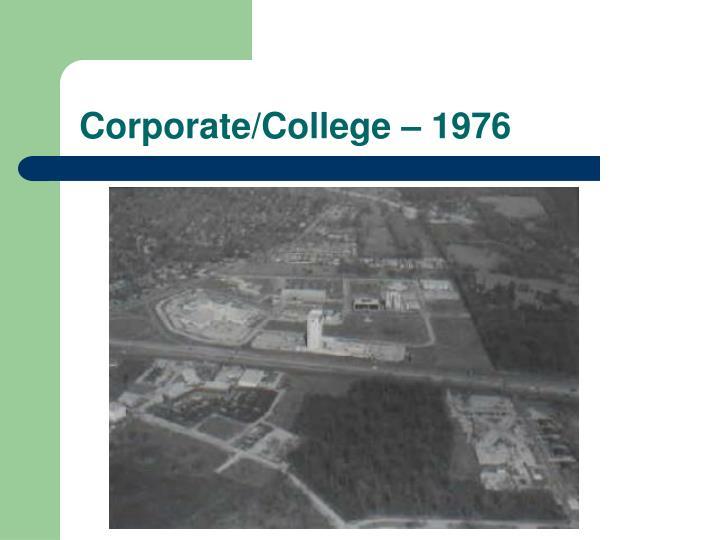 Corporate/College – 1976