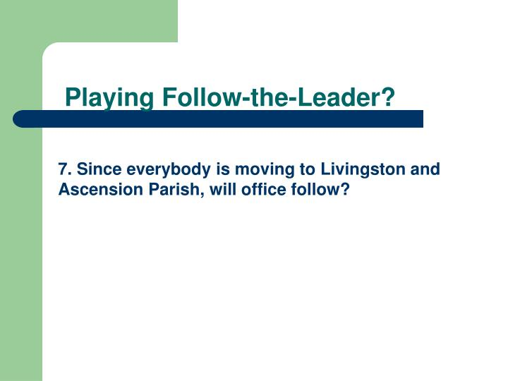 Playing Follow-the-Leader?