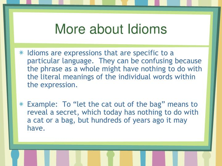 More about Idioms