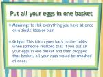 put all your eggs in one basket1
