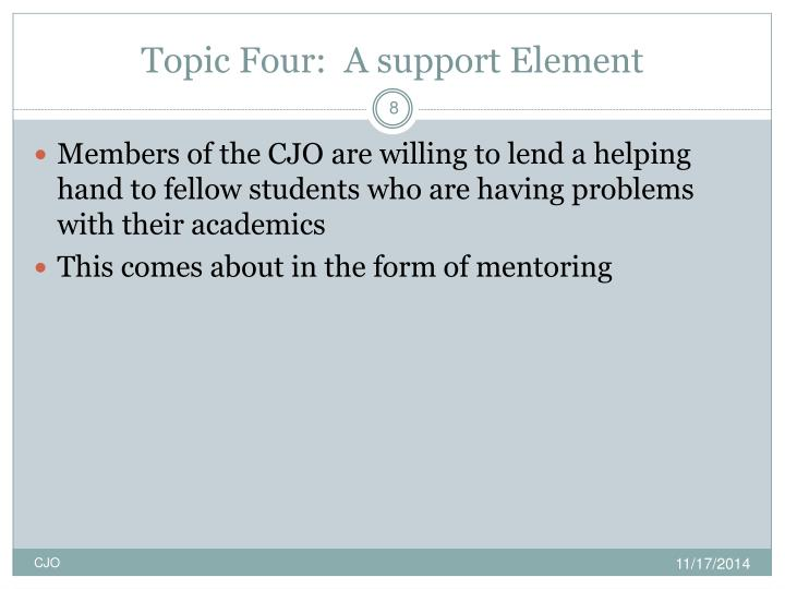 Topic Four:  A support Element