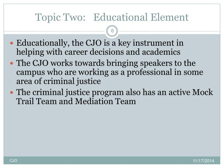 Topic Two:   Educational Element