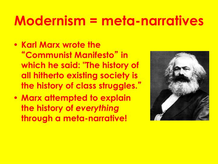 Modernism = meta-narratives