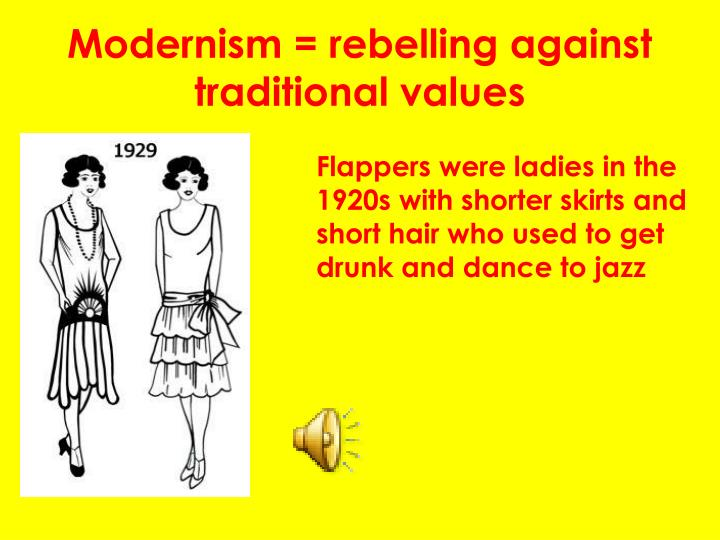 Modernism = rebelling against traditional values