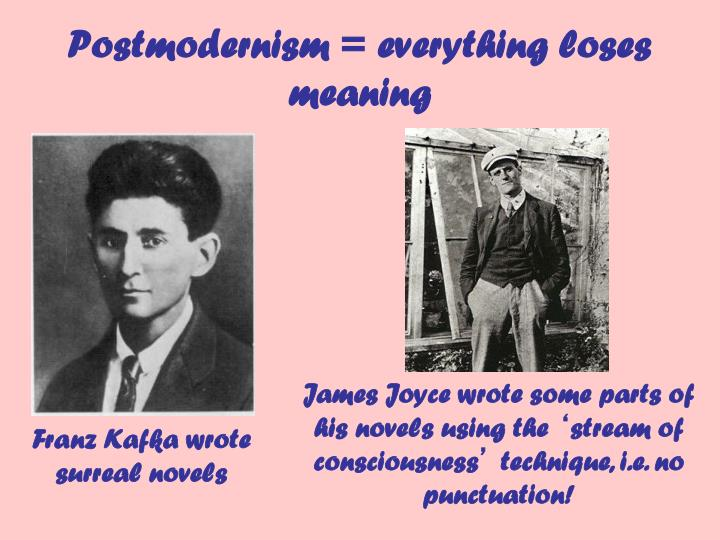Postmodernism = everything loses meaning