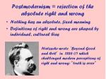 postmodernism rejection of the absolute right and wrong
