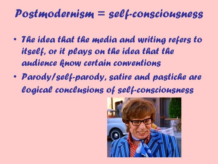 Postmodernism = self-consciousness