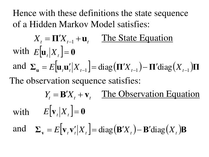 Hence with these definitions the state sequence of a Hidden Markov Model satisfies: