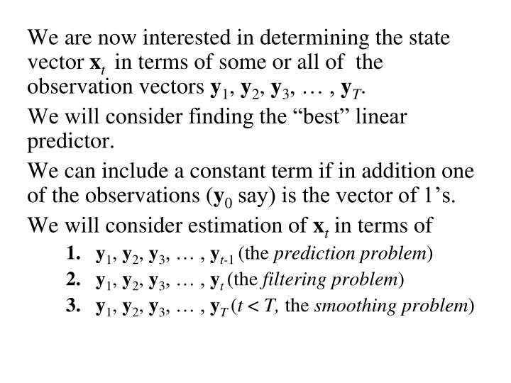 We are now interested in determining the state vector