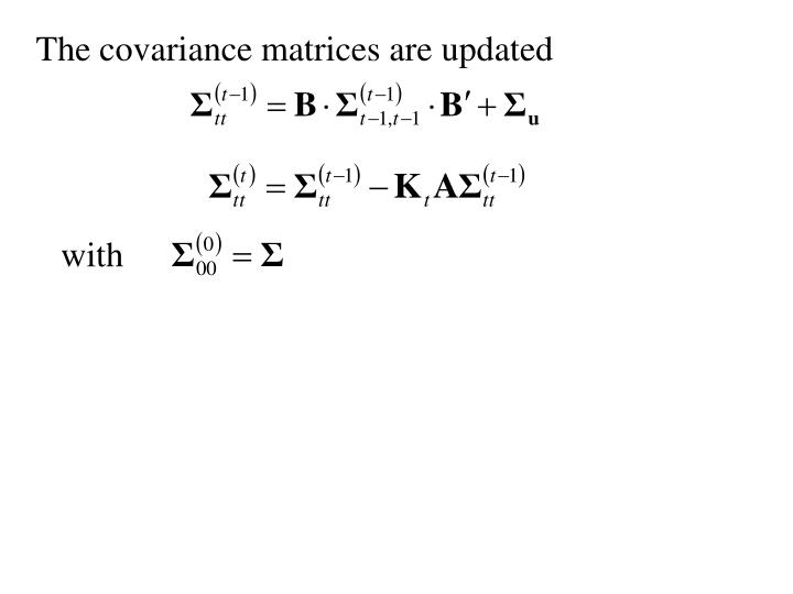 The covariance matrices are updated