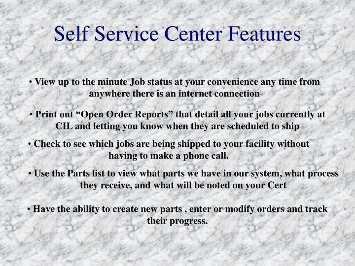 Self service center features