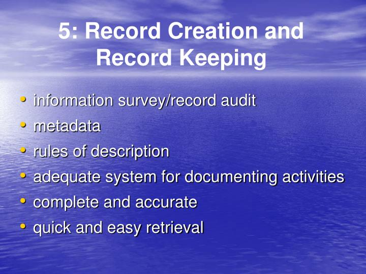 5: Record Creation and Record Keeping