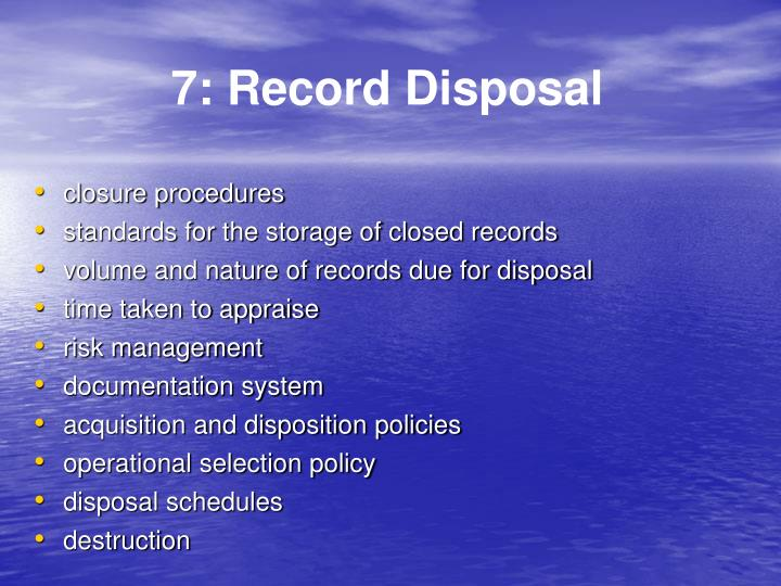 7: Record Disposal