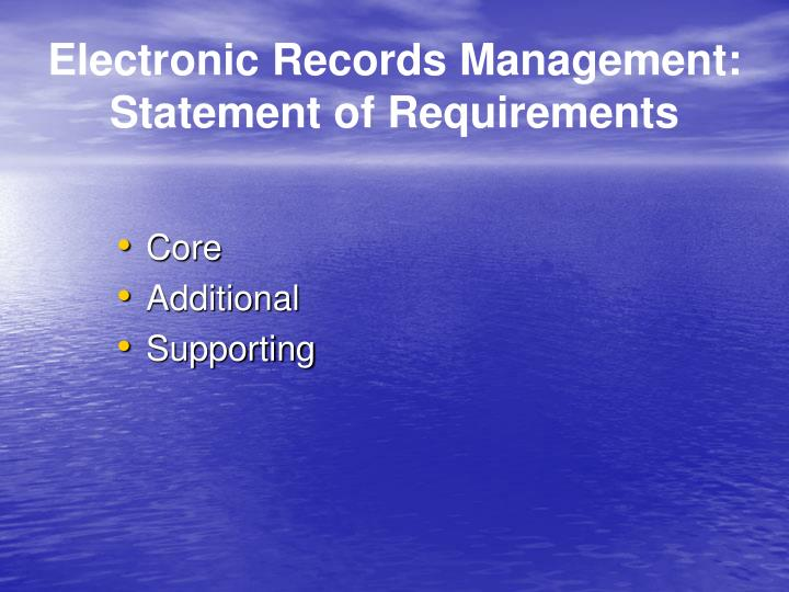 Electronic Records Management: Statement of Requirements