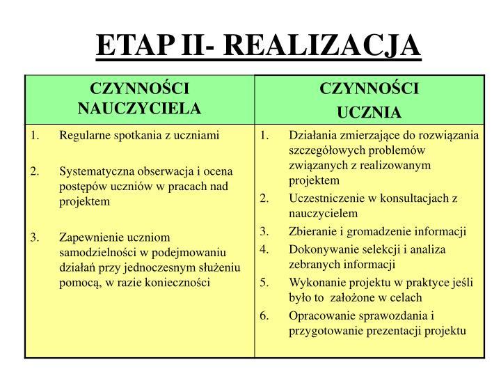 ETAP II- REALIZACJA