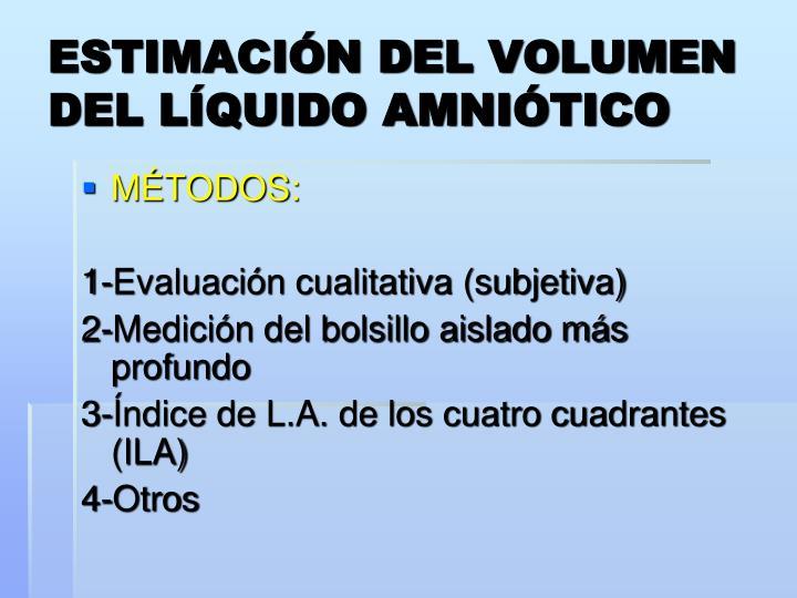 ESTIMACIÓN DEL VOLUMEN DEL LÍQUIDO AMNIÓTICO