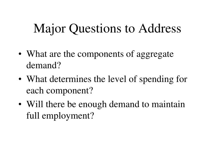 Major Questions to Address