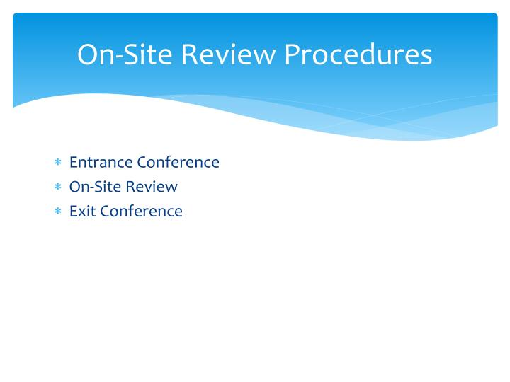 On-Site Review Procedures