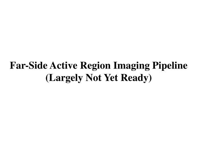 Far-Side Active Region Imaging Pipeline