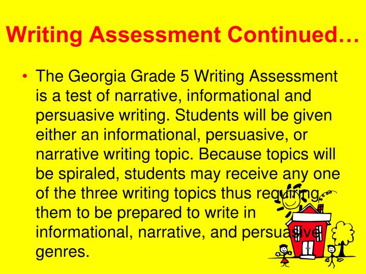 Writing Assessment Continued…