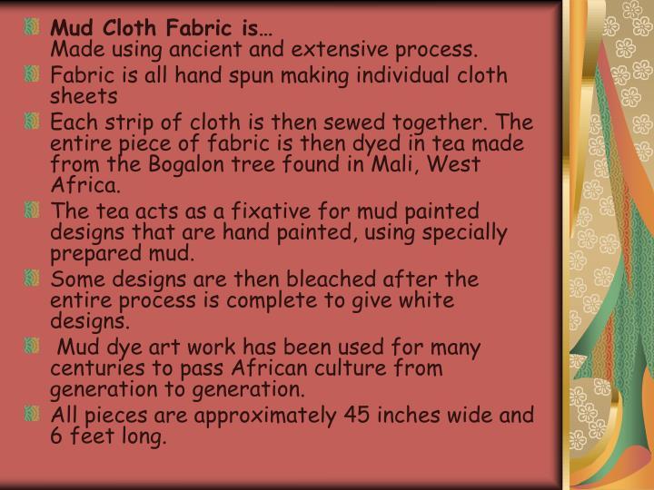 Mud Cloth Fabric is…