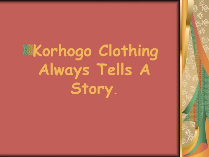 Korhogo Clothing Always Tells A Story