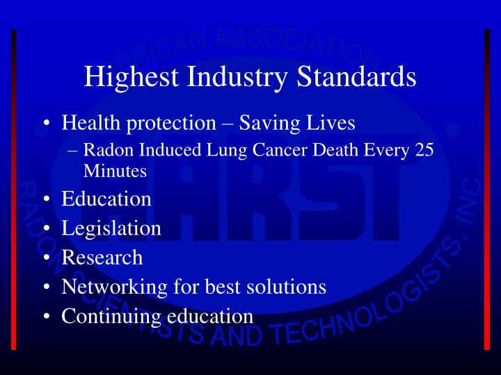 Highest Industry Standards