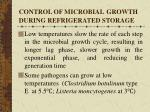 control of microbial growth during refrigerated storage