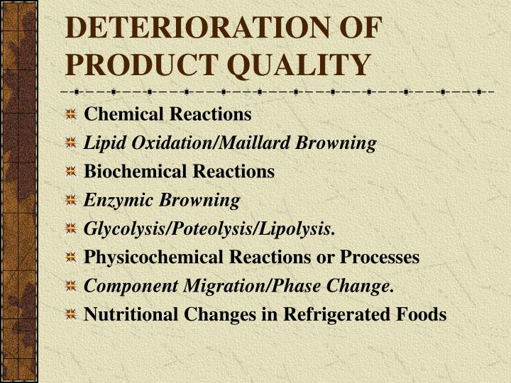 DETERIORATION OF PRODUCT QUALITY