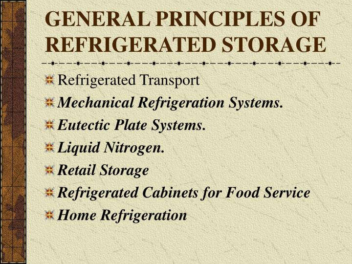GENERAL PRINCIPLES OF REFRIGERATED STORAGE