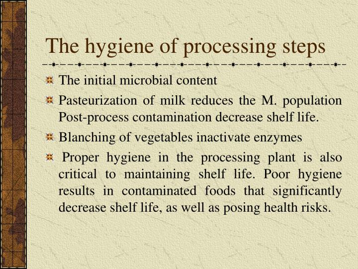 The hygiene of processing steps