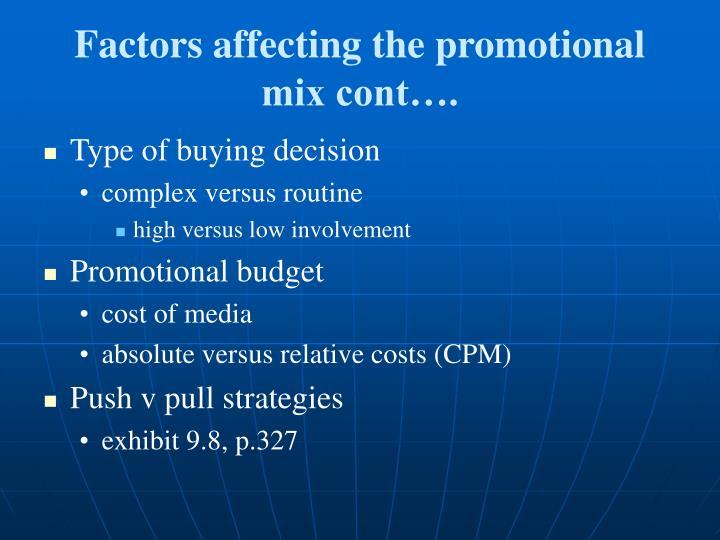 Factors affecting the promotional mix cont….