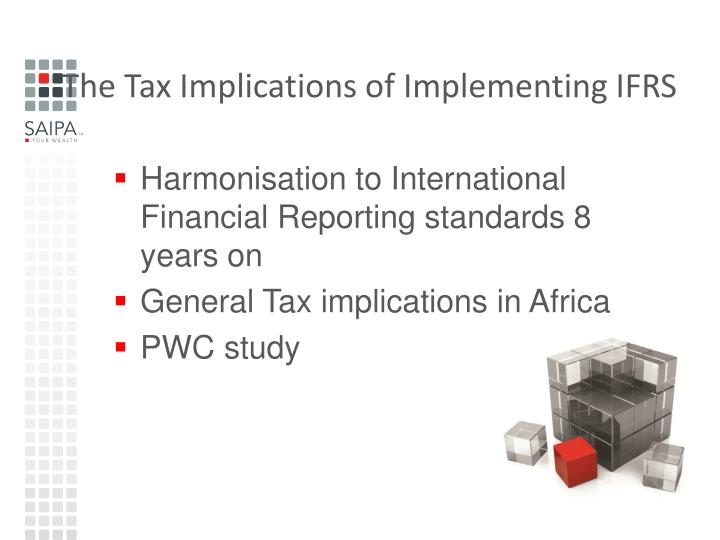 The tax implications of implementing ifrs
