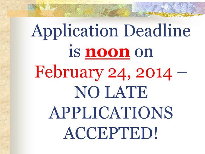 Application Deadline is