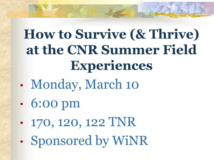 How to Survive (& Thrive) at the CNR Summer Field Experiences
