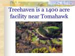 treehaven is a 1400 acre facility near tomahawk