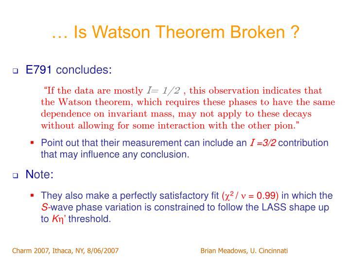 … Is Watson Theorem Broken ?