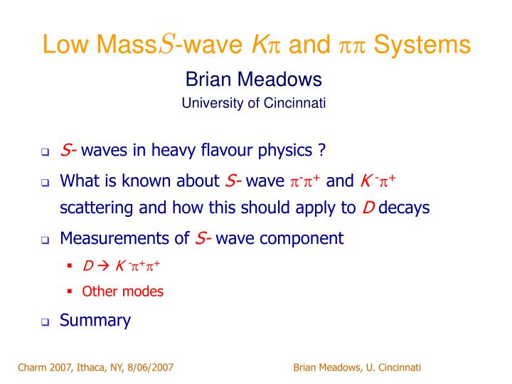 low mass s wave k and systems