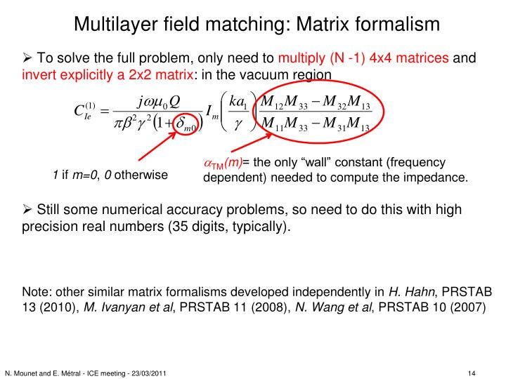 Multilayer field matching: Matrix formalism