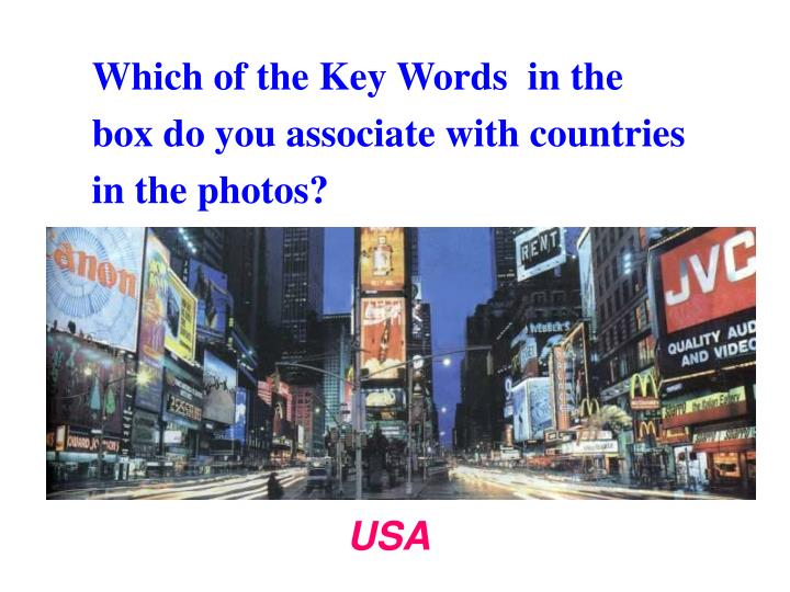 Which of the Key Words  in the box do you associate with countries in the photos?
