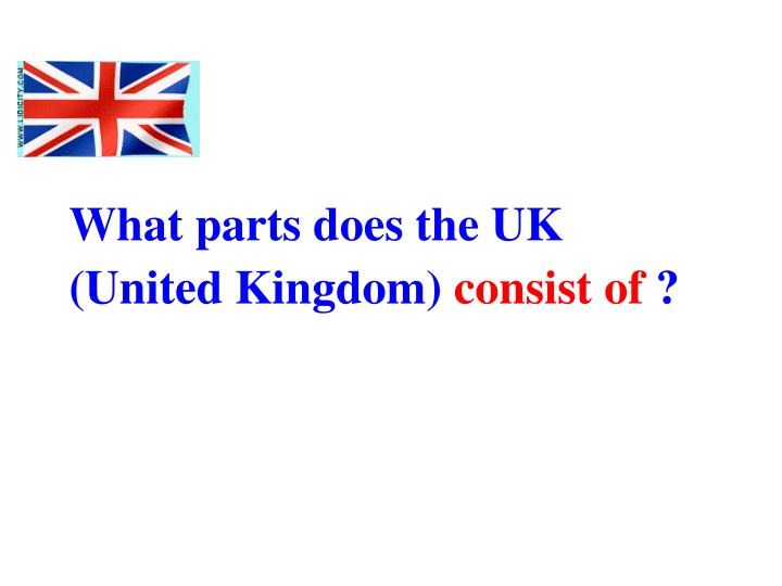 What parts does the UK (United Kingdom)