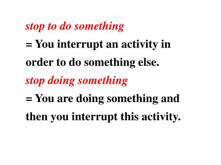 stop to do something