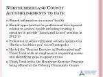 northumberland county accomplishments to date