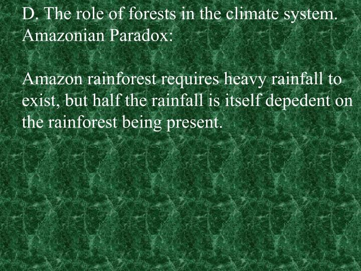 D. The role of forests in the climate system.