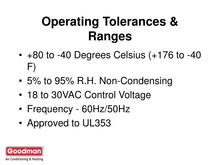 Operating Tolerances & Ranges