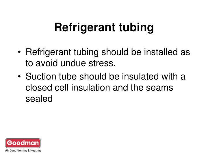 Refrigerant tubing